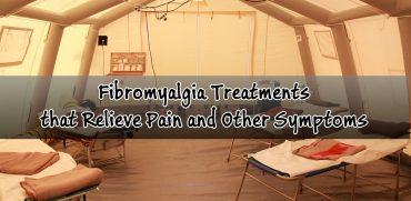 Fibromyalgia Treatments to Relieve Pain and Symptoms